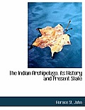 The Indian Archipelago, Its History and Present State