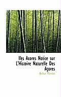 Iles Acores Notice Sur L'Histoire Naturelle Des Acores