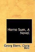 Homo Sum, a Novel