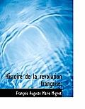 Histoire de La R Volution Fran Aise;