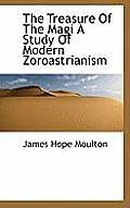 The Treasure of the Magi a Study of Modern Zoroastrianism