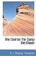 The Course the Camp the Chase