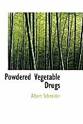 Powdered Vegetable Drugs
