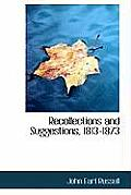 Recollections and Suggestions, 1813-1873