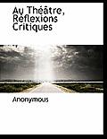 Au Th Tre, R Flexions Critiques