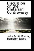 Discussion on the Unitarian Controversy