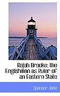 Rajah Brooke: The Englishman as Ruler of an Eastern State