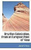 Brazilian Colonization, from an European Point of View