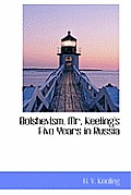 Bolshevism. Mr. Keeling's Five Years in Russia