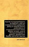 Baptist Misrepresentations on Baptism, with an Exposure of the Systematic Policy of Baptist Church P