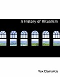 A History of Ritualism