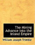 The Mining Advance Into the Inland Empire