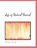 Life of Richard Steward