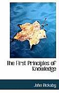 The First Principles of Knowledge