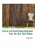 Critical and Social Essays Reprinted from the New York Nation