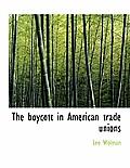 The Boycott in American Trade Unions