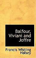Balfour, Viviani and Joffre
