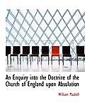 An Enquiry Into the Doctrine of the Church of England Upon Absolution