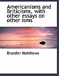 Americanisms and Briticisms, with Other Essays on Other Isms