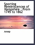 Sporting Reminiscences of Hampshire: From 1745 to 1862