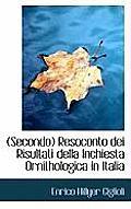 Secondo Resoconto Dei Risultati Della Inchiesta Ornithologica in Italia