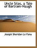 Uncle Silas, a Tale of Bartram-Haugh