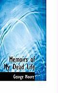 Memoirs of My Dead Life