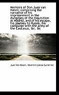 Memoirs of Don Juan Van Halen; Comprising the Narrative of His Imprisonment in the Dungeons of the I