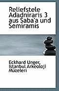 Reliefstele Adadniraris 3 Aus Saba'a Und Semiramis