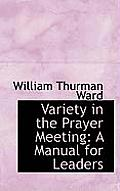 Variety in the Prayer Meeting: A Manual for Leaders
