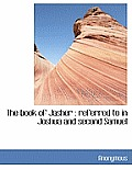 The Book of Jasher: Referred to in Joshua and Second Samuel