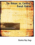 The Release: Or, Caroline's French Kindred