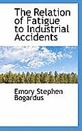 The Relation of Fatigue to Industrial Accidents
