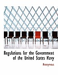 Regulations for the Government of the United States Navy
