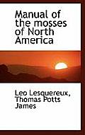 Manual of the Mosses of North America