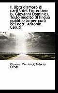 Il Libro D'Amore Di Carit del Fiorentino B. Giovanni Dominici. Testo Inedito Di Lingua Pubblicato P