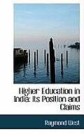 Higher Education in India: Its Position and Claims