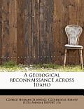 A Geological Reconnaissance Across Idaho by George Homans Eldridge