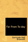 Far from To-Day