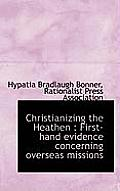 Christianizing the Heathen: First-Hand Evidence Concerning Overseas Missions