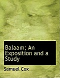 Balaam; An Exposition and a Study