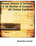 Personal Salvation: A Treatment of the Doctrines of Conversion and Christian Experience