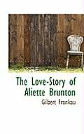 The Love-Story of Aliette Brunton