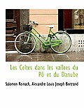 Les Celtes Dans Les Vall Es Du P Et Du Danube
