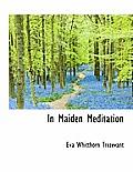 In Maiden Meditation