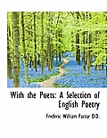 With the Poets: A Selection of English Poetry