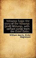 Volsunga Saga: The Story of the Volsungs [And] Niblungs, with Certain Songs from the Elder Edda;