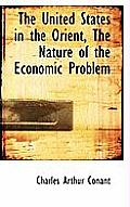 The United States in the Orient, the Nature of the Economic Problem