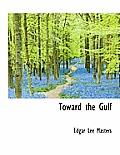 Toward the Gulf