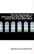 The Tenting School: A Description of the Tours Taken, and of the Field Work Done